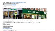 Confirmarea virării banilor în cont părea că vine din partea Lloyds Bank, însă reprezentanții băncii au explicat  că nu trimit niciodată astfel de e-mail-uri