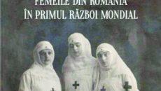Batalia-lor--Femeile-din-Romania-in-Primul-Razboi-Mondial