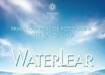 """Iașul găzduiește prima expoziţie subacvatică: """"WaterLear"""""""