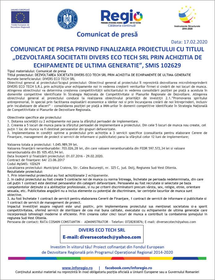 """COMUNICAT DE PRESĂ PRIVIND FINALIZAREA PROIECTULUI CU TITLUL """"DEZVOLTAREA SOCIETĂŢII DIVERS ECO TECH SRL PRIN ACHIZIŢIA DE ECHIPAMENTE DE ULTIMĂ GENERAŢIE"""", SMIS 102629"""